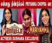 .#Sarpatta<br/>#sarpattamariyamma<br/>#dusharavijayan<br/>#actressdushara<br/>#closecall<br/>#Dindigulpriyankachopra