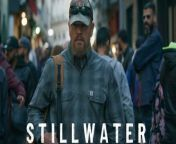 'Stillwater' Trailer: Matt Damon Is An Red State Dad In France, Trying To Save His Daughter, Directed By 'Spotlight' Oscar-Winner Tom McCarthy
