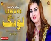 Lawang By Dilraj | Pashto Audio Song | Spice Media<br/><br/>Song : Lawang<br/>Singer : Dilraj
