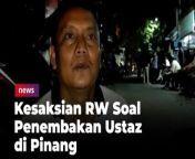 Ketua RW 05 Ahmad yang merupakan RW lokasi penembakan ustaz di Pinang Tangerang memberi kesaksian soal Ustaz Armand yang ditembak orang tak dikenal (OTK).<br/>Diketahui, penembakan Ustaz Armand terjadi di Jalan Naen Saba, Pinang, Kota Tangerang, Sabtu (18/9/2021) malam.<br/><br/>Ahmad mengungkap awal mula peristiwa penambakan Ustaz Armand itu. Kata dia, awalnya Ustaz Alex pulang dari salat magrib dengan anaknya (5) di Masjid Nurul Yaqin.<br/><br/>#UstazArmand<br/><br/>Link Terkait: <br/>Kesaksian RW Soal Penembakan Ustaz di Pinang: Pelaku Diduga Mengenakan Jaket Ojol<br/><br/>Video Editor : Suciati<br/><br/>==========================<br/>Homepage: https://www.suara.com<br/>Facebook Fan Page: https://www.facebook.com/suaradotcom<br/>Instagram: https://www.instagram.com/suaradotcom/<br/>Twitter:https://twitter.com/suaradotcom