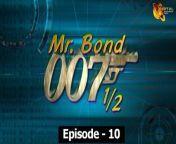 Mr. Bond 007 - Original Series - Episode 10 Official HD Video <br/><br/>Starring : Faisal Qazi, Firdous jamal, Malik Anokha, Ambreen, Jamel Jimmy, Khawar Hassan, Sultan Shaikh, Robina Arif , Wajeeha Hasan, Hanif Awan, <br/>Shahzaib Khan<br/><br/>Directed by : Tanver Jamal<br/>