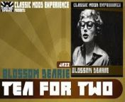 Classic Mood Experience The best masterpieces ever recorded in the music history. <br/>Join our Youtube: https://goo.gl/8AOGaN <br/> <br/>Blossom Dearie - Tea for Two (1958) <br/> <br/>\